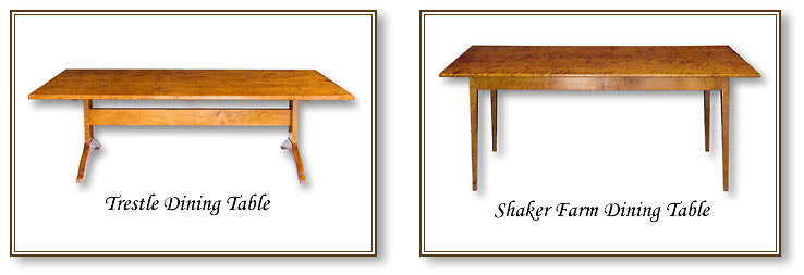 Trestle Table, and Shaker Farm Dining Table