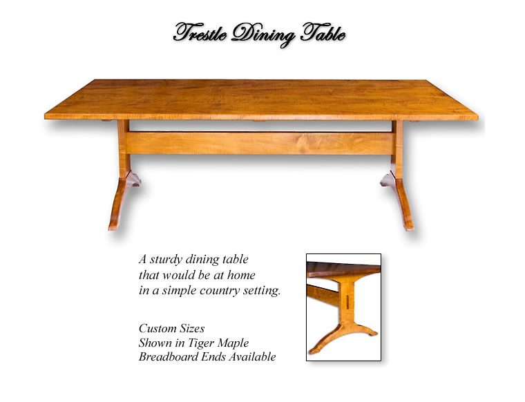 Trestle Dining Table ~ A sturdy dining Table at home in a simple counrty setting. Shown in Tiger Maple
